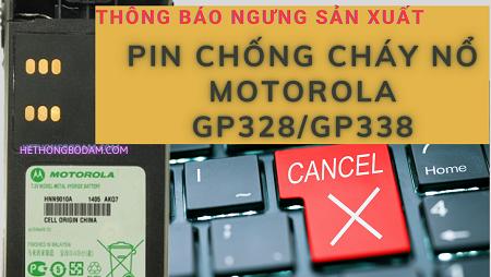 Thông Báo Ngưng Sản Xuất Pin chống cháy nổ Motorola GP328/GP338