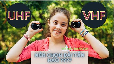 VHF hay UHF ? Gợi ý lựa chọn băng tần phù hợp cho doanh nghiệp